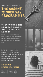 flyer re Escape Room: help unravel the mystery of the absent-minded SAS programmer. Thursday, 9am-noon, 2-7pm. Sign up in Resource Central.